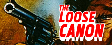 Every now and then I write a more-in-depth-than-usual study of a movie I consider important and influential in the evolution of Badass Cinema, a movie I believe most fans of the genre would love and all should see and have an opinion on. I call this series THE LOOSE CANON.