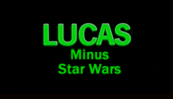 lucasminusstarwars