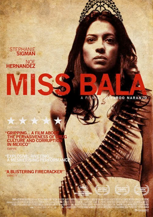 Miss Bala (2011) - Vern's Reviews on the Films of Cinema